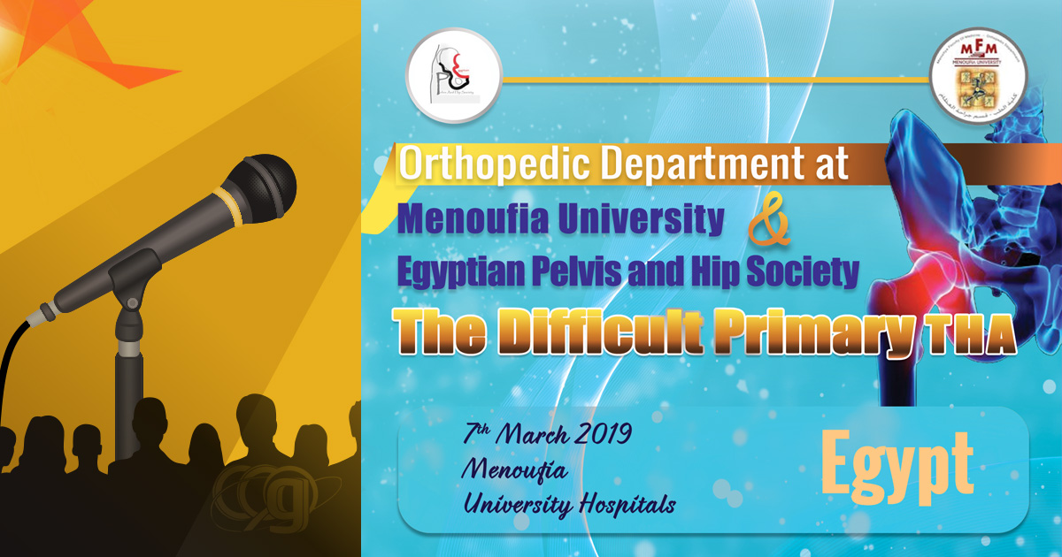 Orthopedic Dept. at Menoufia Uni. & Egyptian Pelvis and Hip Society (The Difficult Primary THA)