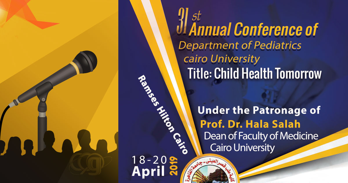 The 31st Annual Scientific Conference of The Pediatric Department Cairo University