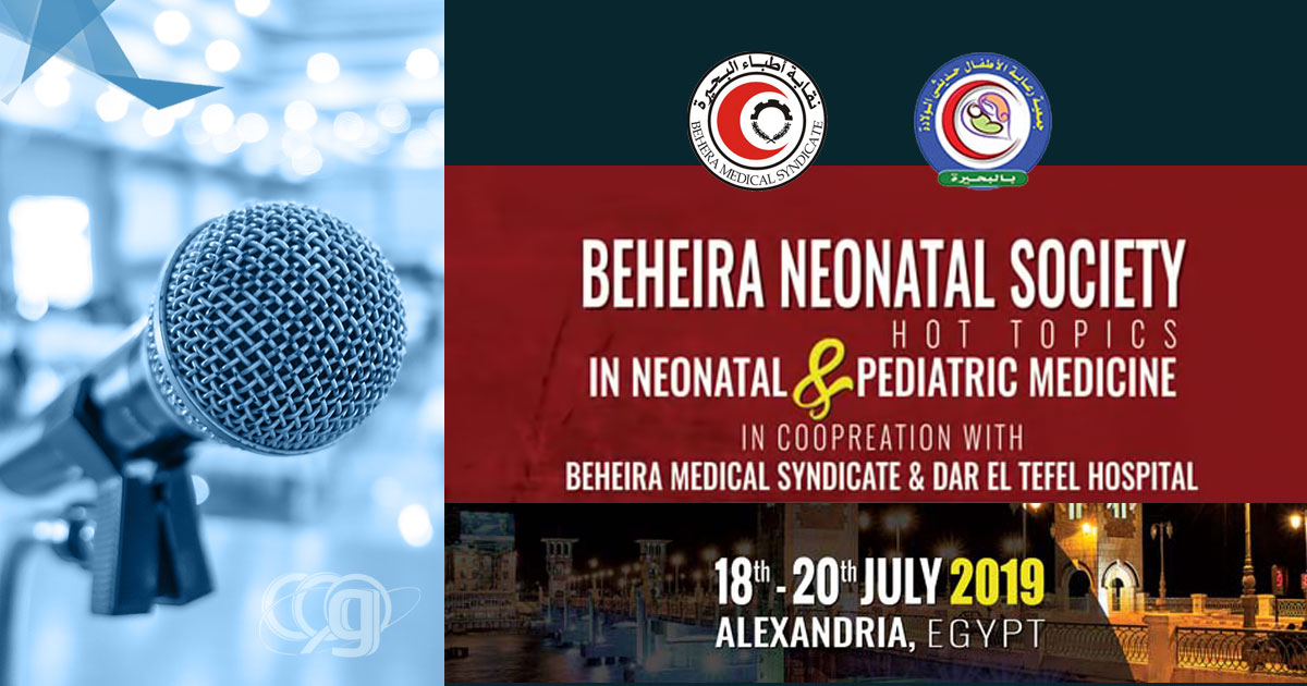 Beheira Neonatal Society Hot Topics In Neonatal & Pediatric Medicine 2019