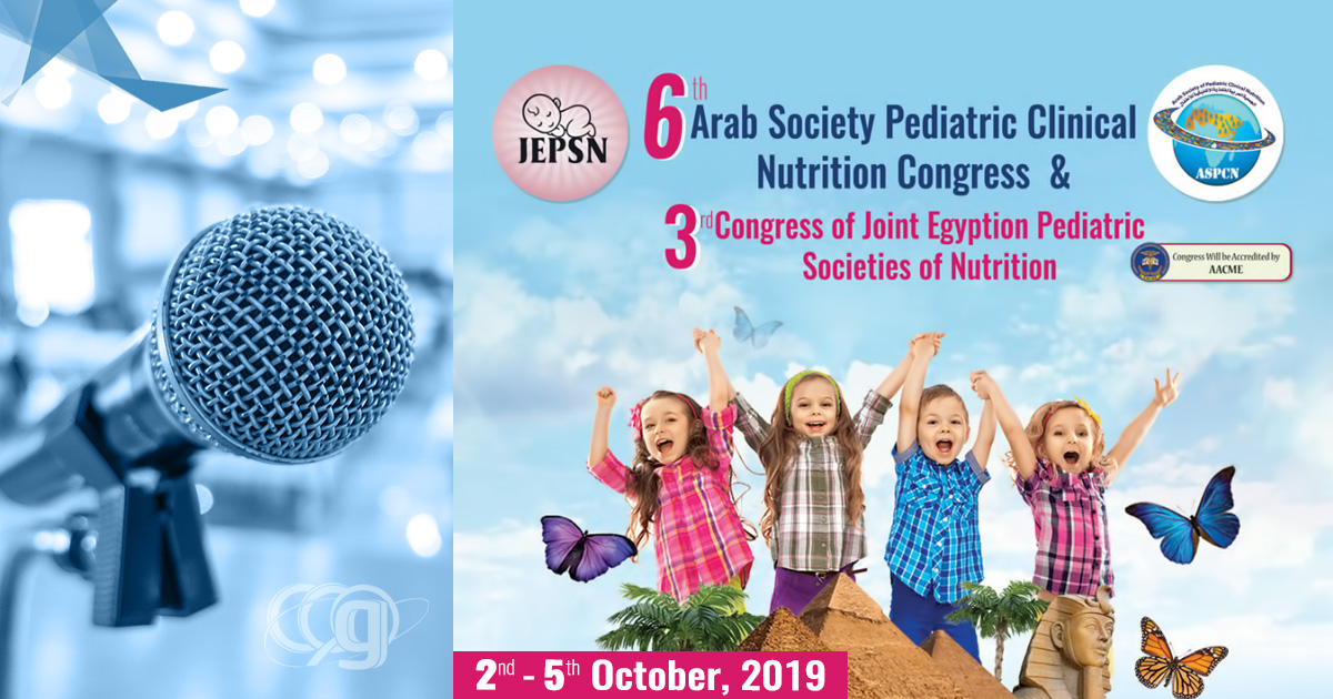 6th Arab Society Pediatric Clinical Nutrition Congress & 3rd Congress of Joint Egyptian Pediatric Societies of Nutrition