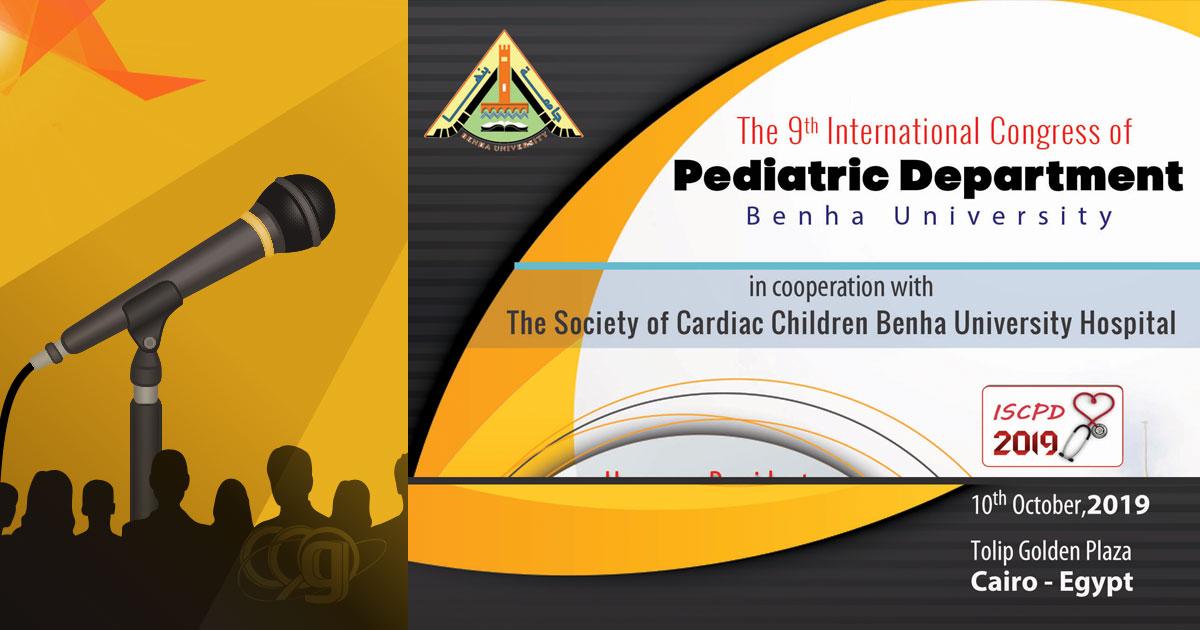 9th International Congress of Pediatric Department Benha Uni. [ISCPD 2019]